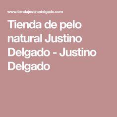 Tienda de pelo natural Justino Delgado - Justino Delgado