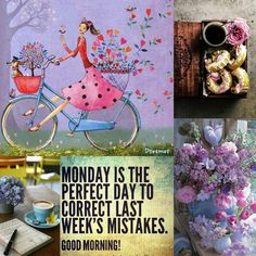 Monday is the perfect day to correct last week's mistakes. Nature Collage, Love Collage, Color Collage, Beautiful Collage, Good Morning Texts, Good Morning Good Night, Collages, Monday Greetings, Happy Monday Quotes