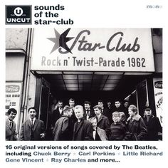 Uncut magazine original versions of songs sung by the Beatles at the Star Club in Hamburg Germany
