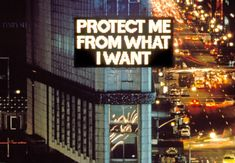 """The Video Art History Archive - Jenny Holzer """"Protect me from what I want"""" (Times Square Jenny Holzer, Storyboard, Madonna, Guggenheim Museum Bilbao, Ohio, Richard Siken, Herbert List, Francesca Woodman, Barbara Kruger"""