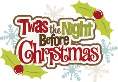 'Twas The Night Before Christmas http://www.misskatecuttables.com/products/christmas/twas-the-night-before-christmas.php