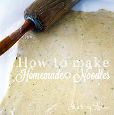 How To Make Homemade Noodles - Skip To My Lou Skip To My Lou