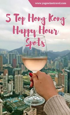 Yogawinetravel.com: 5 Top Hong Kong Happy Hour Spots to Quench Your Thirst