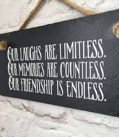 A beautiful gift for a friend. Show them how much your friendship means to you with this gorgeous handcut slate sign. We all have friends we like to laugh and share memories with and will always be in our hearts. Show them how wonderful you think they are with this unique handcut quality slate hanging sign. This is a solid slate which is completely handcut. It is 9x5 inches although please allow for marginal variances due to the hand cutting process. Please allow for differing textures on…
