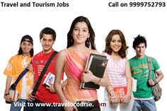 Get jobs in top travel companies through Travel O Course. So call now on 9999752793.