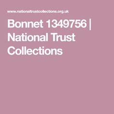 Bonnet 1349756 | National Trust Collections