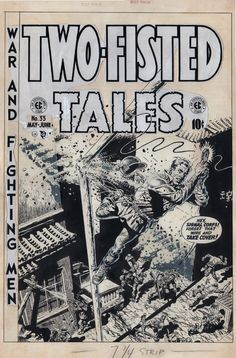 Two-Fisted Tales 33 by Wally Wood Comic Book Pages, Comic Book Artists, Comic Artist, Comic Books Art, Ec Comics, Black And White Comics, Wood Artwork, Tinta China, Classic Comics