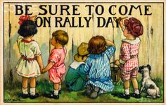 Be Sure to Come on Rally Day Postcard by Clara M. Burd;http://www.corbisimages.com/stock-photo/rights-managed/AAHZ001575/be-sure-to-come-on-rally-day#