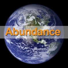 Abundance surrounds me. I know that there is more than enough for everyone. I am showered with an abundance of wealth, prosperity, and peace... Now and Always... AND SO IT IS!!!!!!!!