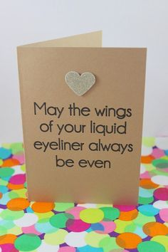 Funny birthday card. May the wings of your liquid eyeliner always be even. Hand made. by BettieConfetti on #Etsy