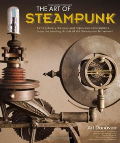 All about the devices and contraptions from the leaders of the steampunk movement