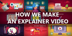 How We Make An Explainer Video