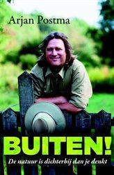 Buiten!  Arjan Postma heeft in korte tijd de harten van natuurminnend Nederland veroverd. De freelance boswachter, bekend van De Wereld Draait Door, weet met zijn levendige manier van vertellen de natuur dichtbij te brengen. http://www.bruna.nl/boeken/buiten-9789022570340