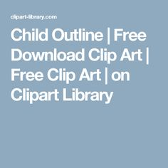 Child Outline   Free Download Clip Art   Free Clip Art   on Clipart Library
