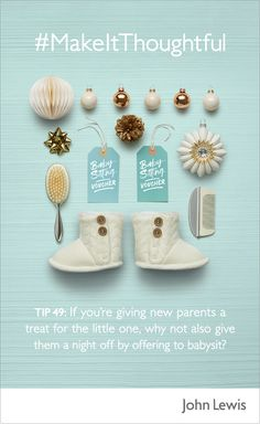 If you're giving new parents a treat for a little one, why not also give them a night off by offering to babysit?   Explore a range of baby and childrens Christmas gifts at John Lewis, for gifts everyone will love.