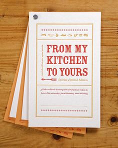 I like this idea for a Bridal Shower or something, just change 'my' to 'ours' and have everyone invite supply you with a recipe or recipes!