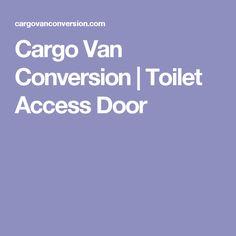 Cargo Van Conversion | Toilet Access Door