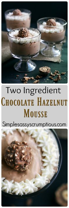 A simple and elegant dessert, Two ingredient chocolate hazelnut mousse made with Nutella. So easy it can be made in 10 minutes or less.