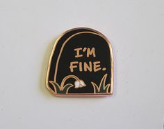 I'm fine gravestone pin from I'm fine.I'm totally fine. Buy it through their link in bio! Jacket Pins, Cool Pins, Pin And Patches, Stickers, Pin Badges, Lapel Pins, Pin Collection, Cool Stuff, Stuff To Buy