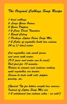 cabbage soup recipe  http://www.successful-diet-cabbage-soup.com/cabbage-soup-diet-recipe.html