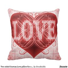 Two sided Custom Love pillow for a Valentine's Day