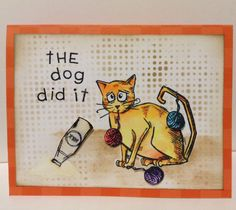 The Dog Did It - Crazy Cats by JustCallMeNana - Cards and Paper Crafts at Splitcoaststampers