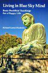 Living in Blue Sky Mind: Basic Buddhist Teachings for a Happy Life,  Richard Gentei Diedrichs, 9781942891161, #books, #btripp, #reviews