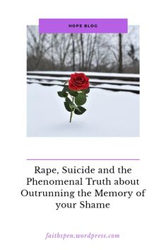 Rape, Suicide and the Phenomenal Truth about Outrunning the Memory of your Shame Wordpress, Memories, Memoirs, Souvenirs, Remember This