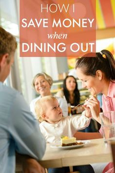 How to save money when dining out! Money saving tips when you have to get out at restaurants!