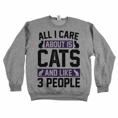 """Who are the people in your life you like even half as much as cats? Our """"All I Care About is Cats and Like 3 People"""" shirt is perfect for any cat lover. www.animalhearted.com"""