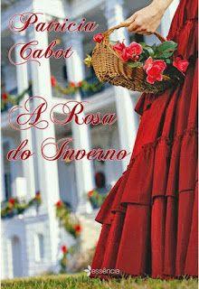 http://www.lerparadivertir.com/2013/10/a-rosa-do-inverno-patricia-cabot.html