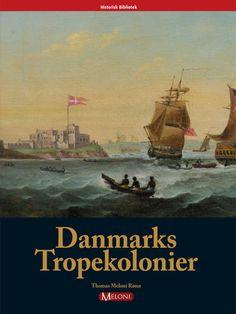 Danmarks tropekolonier. Appen kan hentes og man har hele bogen, der er skrevet af Thomas Meloni Rønn. Så en oplagt app, når man arbejder med tropekolonierne.