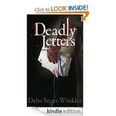 Deadly Letters   Debe Seger-Winkler  $4.99 or free with Prime