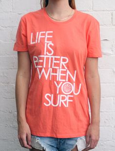 Life is better when you surf!