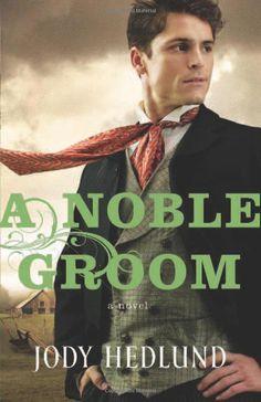 Noble Groom, A : Jody Hedlund. Summer reading fluff.