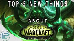 Top 5 new World of Warcraft features