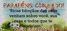 Parabéns para  cunhado, Deus abençoe muito Happy Birthday, Terra, Glitter, Happy Birthday Sms, Anniversary Message, Birthday Msg, Peace, Life, Pintura