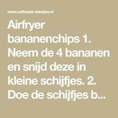 Airfryer bananenchips 1. Neem de 4 bananen en snijd deze in kleine schijfjes. 2. Doe de schijfjes banaan in een kom en meng deze met een scheutje olijfolie. 3. Verwarm de Airfryer voor op 180 graden Celsius. 4. Bak de bananenschijtjes 10 minuten lang op 180 graden Celsius. 5. Daarna voeg je nog een beetje …