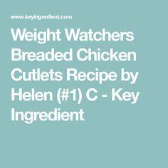 Weight Watchers Breaded Chicken Cutlets Recipe by Helen (#1) C - Key Ingredient