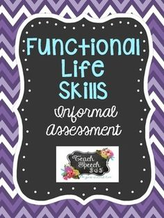 *Download the preview to get a better look!*This is an informal assessment for functional life skills. It is not standardized; however, it should provide SLPs with valuable information regarding a students abilities in this area.  The age range for this assessment will vary based on the students abilities.