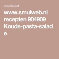 www.smulweb.nl recepten 904909 Koude-pasta-salade Goulash, Barbecue, Risotto, Lemon, Cake, Cooking, Turks, Yoghurt, Zucchini