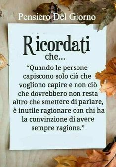 Italian Phrases, Italian Quotes, Words Quotes, Life Quotes, Sayings, Something To Remember, Think, Magic Words, Strong Quotes