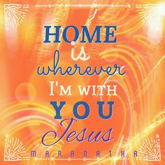 When the Lord calls me home and time shall be no more I will fly with His angels to that far and distant shore There I'll stand before the gates waiting for my dear Lord Blessed be the Savior, I'm home for ever more.  #MARANATHA