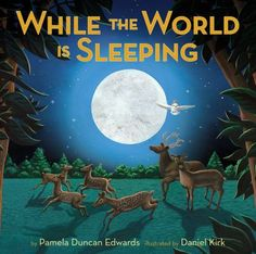 Duncan Edwards, Pamela. While the World Is Sleeping. Orchard Books, 2010. 32 p. (978-0545017565) Pre, Pri. A sleepy child is flown through the night sky to see foxes hunting, rabbits playing, raccoons scrounging, and other animals that are active while people sleep. This is a reassuring bedtime poem, as well as a lovely introduction to nocturnal animals.