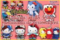 Adoraria ter na minha coleção essa #Wishlist de #Pelúcias da #HelloKitty fantasiada de outros personagens | www.corujinhalulu.com ---  #Capcom #VilaSésamo #Sonic #Sega #StreetFighter #DcComics #Batman #MulherMaravilha #SuperHomem #Elmo #ChunLi #Ryu #Bison #Sanrio