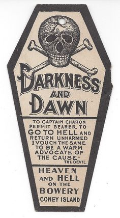 Souvenir of a visit to a Coney Island Bowery amusement called Darkness and Dawn…