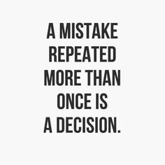 DECISION // yes this rings so true for me. There is always a choice. You could say our life is the sum of our decisions. They count make wise ones don't ask for too many opinions you know what's right for you. And don't fall into the trap of disregarding lessons learned. #qotd #strongandradiant