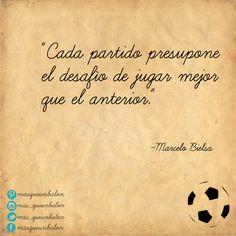 Un desafío constante. Eso también es #MásQueUnBalón #partidos #MarceloBielsa #desafío #fútbol