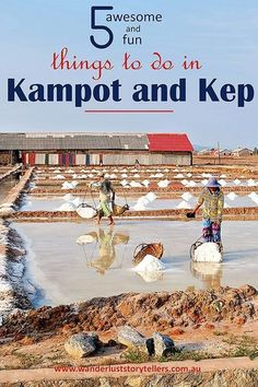 Things to do in Kampot and Kep