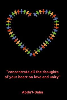 concentrate all the thoughts of your heart on love and unity